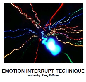 Emotion interrupt technique